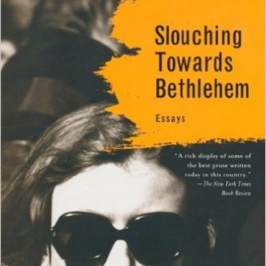 slouching-towards-bethlehem-essays-1806050-1465952089-640x640uc